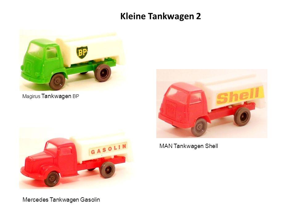 Kleine Tankwagen 2 Magirus Tankwagen BP MAN Tankwagen Shell Mercedes Tankwagen Gasolin