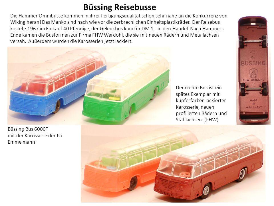 Büssing Reisebusse Die Hammer Omnibusse kommen in ihrer Fertigungsqualität schon sehr nahe an die Konkurrenz von Wiking heran.