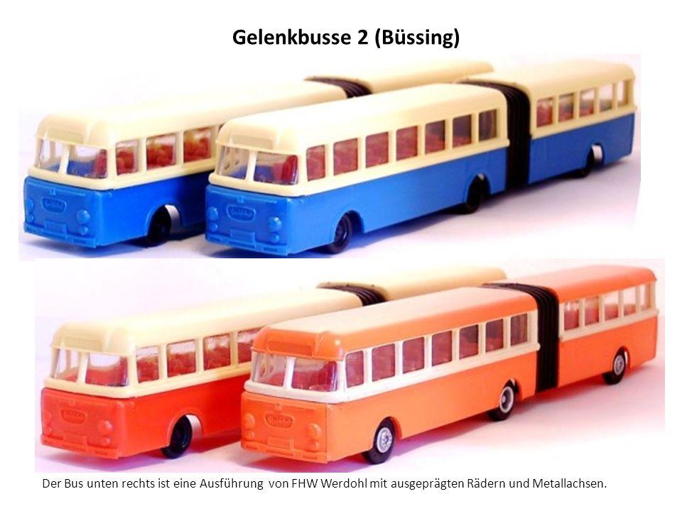 Gelenkbusse 2 (Büssing) Der Bus unten rechts ist eine Ausführung von FHW Werdohl mit ausgeprägten Rädern und Metallachsen.