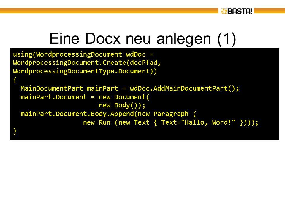 Eine Docx neu anlegen (1) using(WordprocessingDocument wdDoc = WordprocessingDocument.Create(docPfad, WordprocessingDocumentType.Document)) { MainDocu