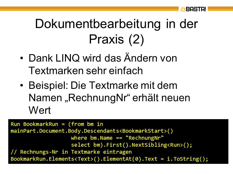 Dokumentbearbeitung in der Praxis (2) Dank LINQ wird das Ändern von Textmarken sehr einfach Beispiel: Die Textmarke mit dem Namen RechnungNr erhält ne