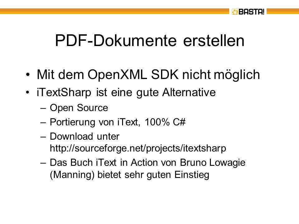 PDF-Dokumente erstellen Mit dem OpenXML SDK nicht möglich iTextSharp ist eine gute Alternative –Open Source –Portierung von iText, 100% C# –Download u