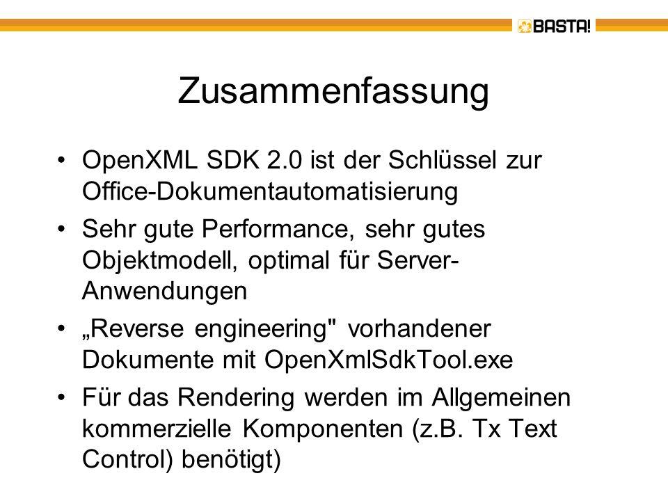 Zusammenfassung OpenXML SDK 2.0 ist der Schlüssel zur Office-Dokumentautomatisierung Sehr gute Performance, sehr gutes Objektmodell, optimal für Serve