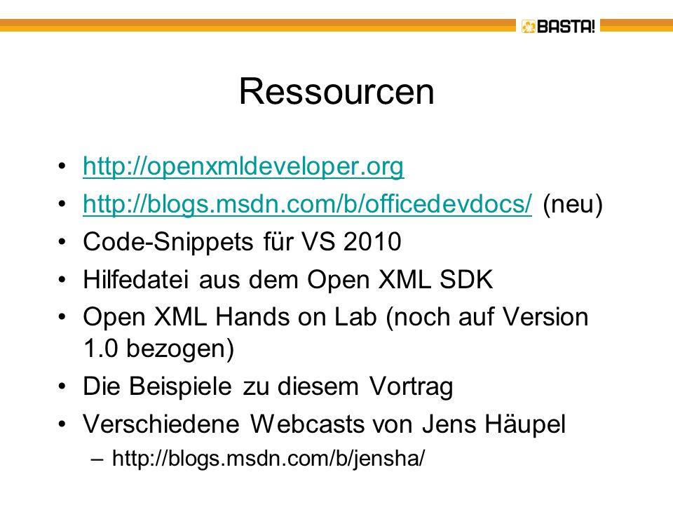 Ressourcen http://openxmldeveloper.org http://blogs.msdn.com/b/officedevdocs/ (neu)http://blogs.msdn.com/b/officedevdocs/ Code-Snippets für VS 2010 Hi