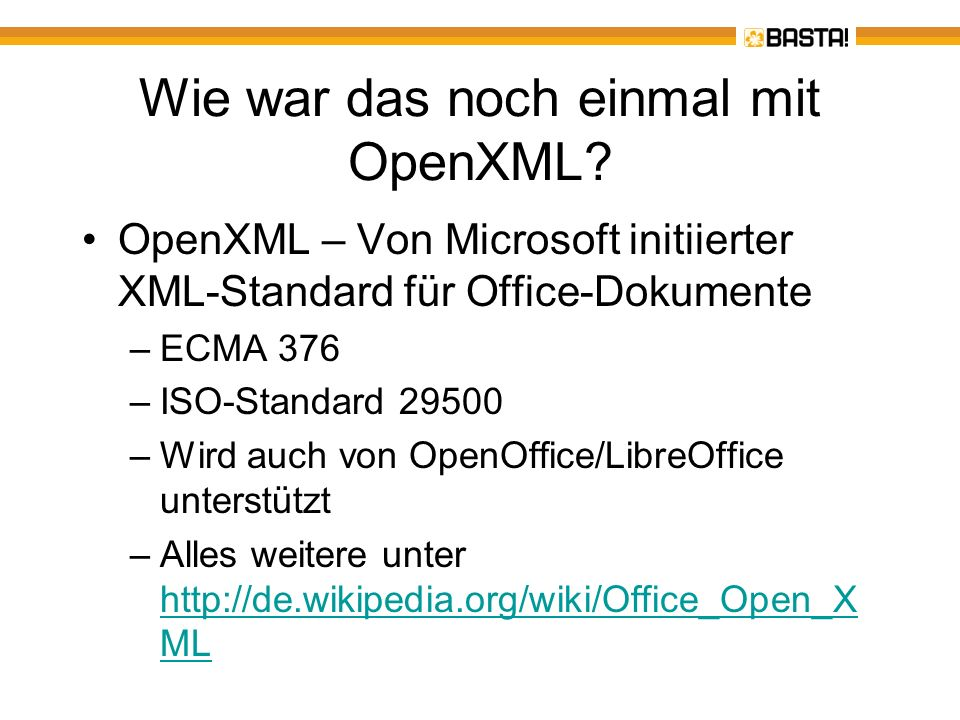 Document.OpenXml im Vergleich using (WordprocessingDocument wdDoc = WordprocessingDocument.Create(DocName, DocumentFormat.OpenXml.WordprocessingDocumentType.Document)) { MainDocumentPart mainPart= wdDoc.AddMainDocumentPart(); mainPart.Document = new Document(new Body()); mainPart.Document.Body.Elements (); mainPart.Document.Body.Append(new Paragraph( new Run( new RunProperties { FontSize = new FontSize { Val= 20pt }, Color = new Color { Val= Red }}, new Text { Text= Hallo, Basta - es ist jetzt + DateTime.Now.ToShortTimeString() }))); wdDoc.Close(); }