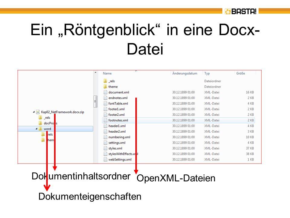 Ein Röntgenblick in eine Docx- Datei Dokumentinhaltsordner Dokumenteigenschaften OpenXML-Dateien