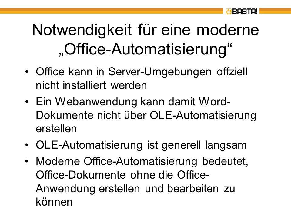 Notwendigkeit für eine moderne Office-Automatisierung Office kann in Server-Umgebungen offziell nicht installiert werden Ein Webanwendung kann damit W