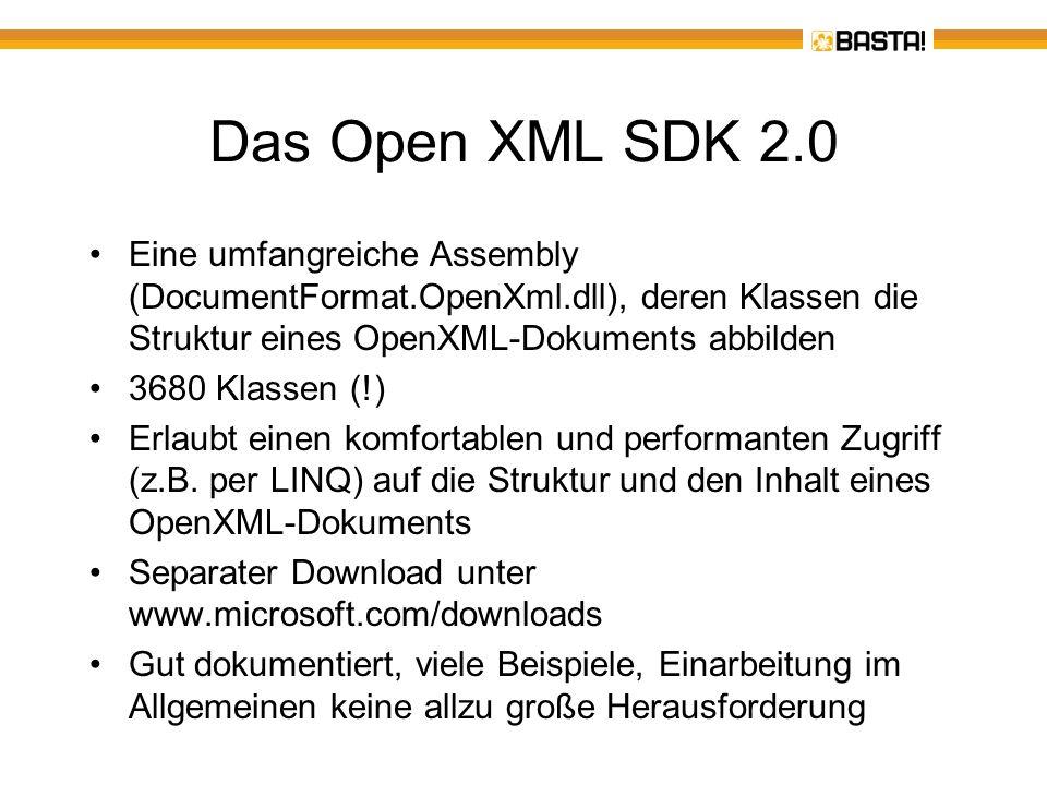 Das Open XML SDK 2.0 Eine umfangreiche Assembly (DocumentFormat.OpenXml.dll), deren Klassen die Struktur eines OpenXML-Dokuments abbilden 3680 Klassen