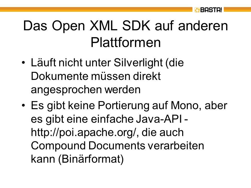 Das Open XML SDK auf anderen Plattformen Läuft nicht unter Silverlight (die Dokumente müssen direkt angesprochen werden Es gibt keine Portierung auf M