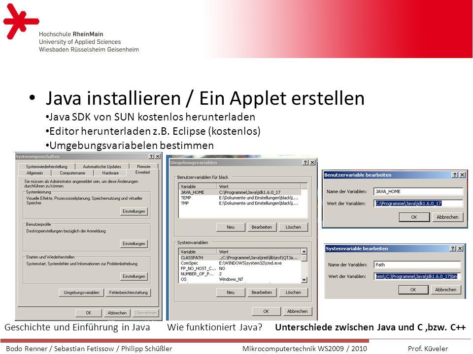 Java installieren / Ein Applet erstellen Bodo Renner / Sebastian Fetissow / Philipp SchüßlerMikrocomputertechnik WS2009 / 2010 Prof.