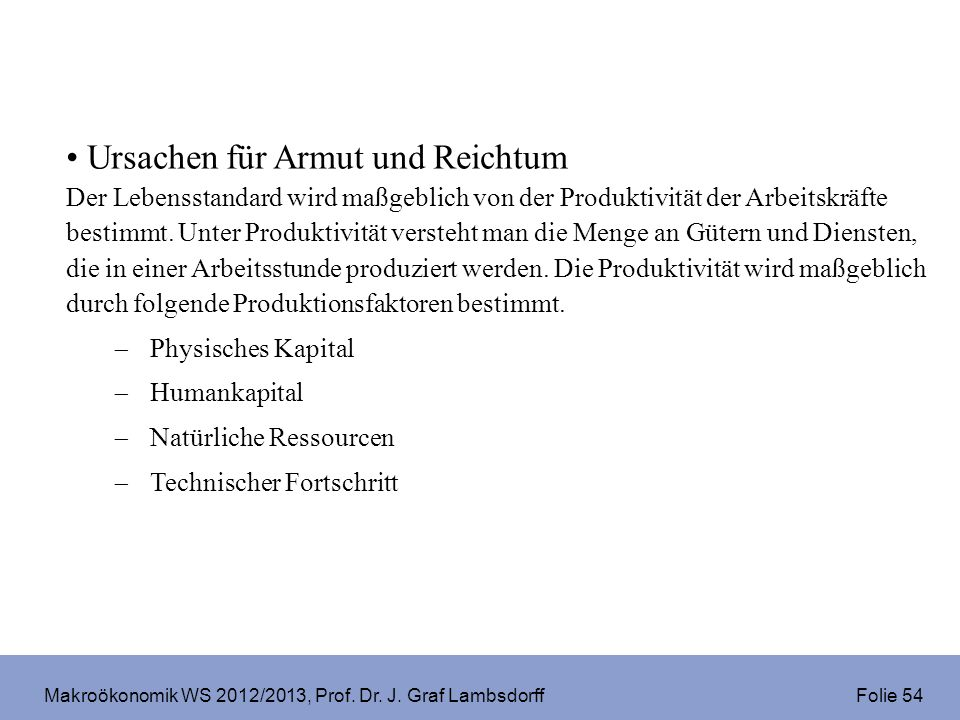 Makroökonomik WS 2012/2013, Prof. Dr. J. Graf Lambsdorff Folie 65 Quelle für Graphik: