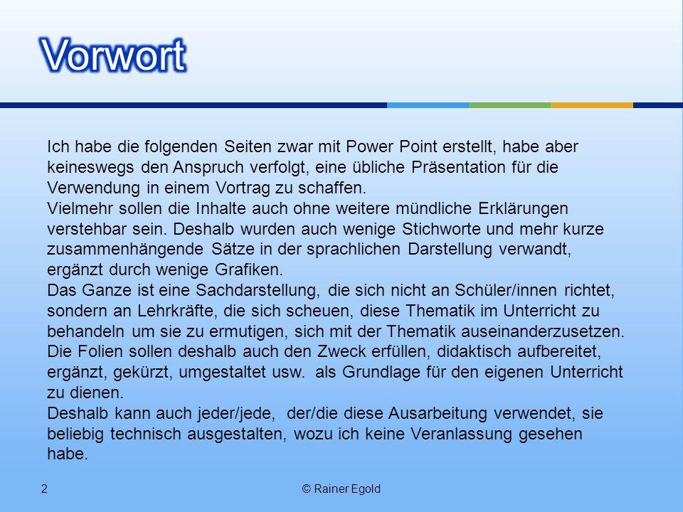 © Rainer Egold43 Geld in jeder Volkswirtschaft beruht darauf, dass es als Zahlungsmittel und Geldanlagemittel akzeptiert wird.