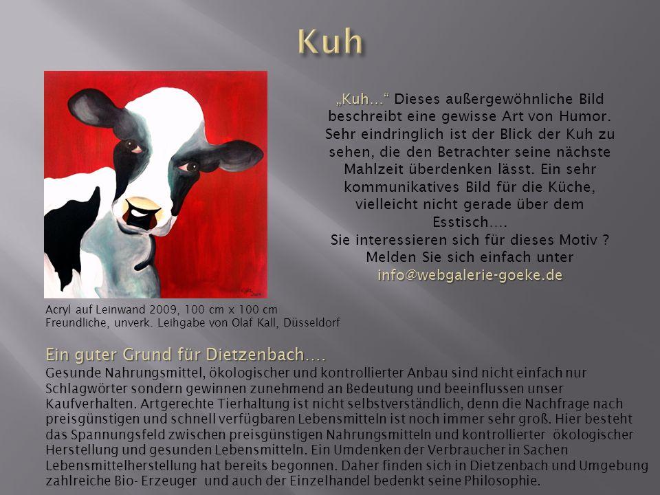 Acryl auf Leinwand 2009, 100 cm x 100 cm Freundliche, unverk. Leihgabe von Olaf Kall, Düsseldorf Kuh… Kuh… Dieses außergewöhnliche Bild beschreibt ein