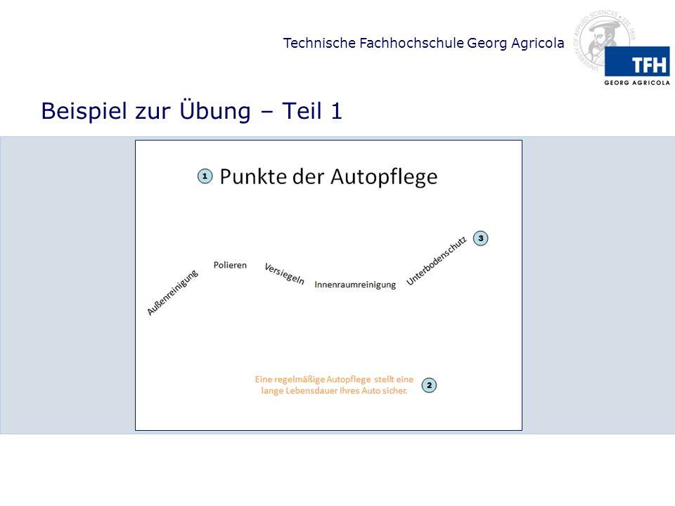 Technische Fachhochschule Georg Agricola Beispiel zur Übung – Teil 1