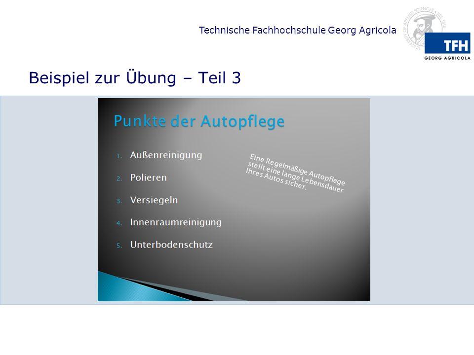 Technische Fachhochschule Georg Agricola Beispiel zur Übung – Teil 3
