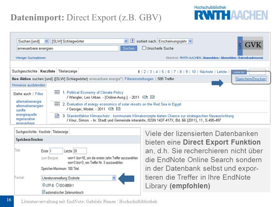 17 Datenimport: Indirect Import In einigen Datenbanken müssen die Referenzen zunächst als Datei abgespeichert und dann über File Import in Endnote übernommen werden.