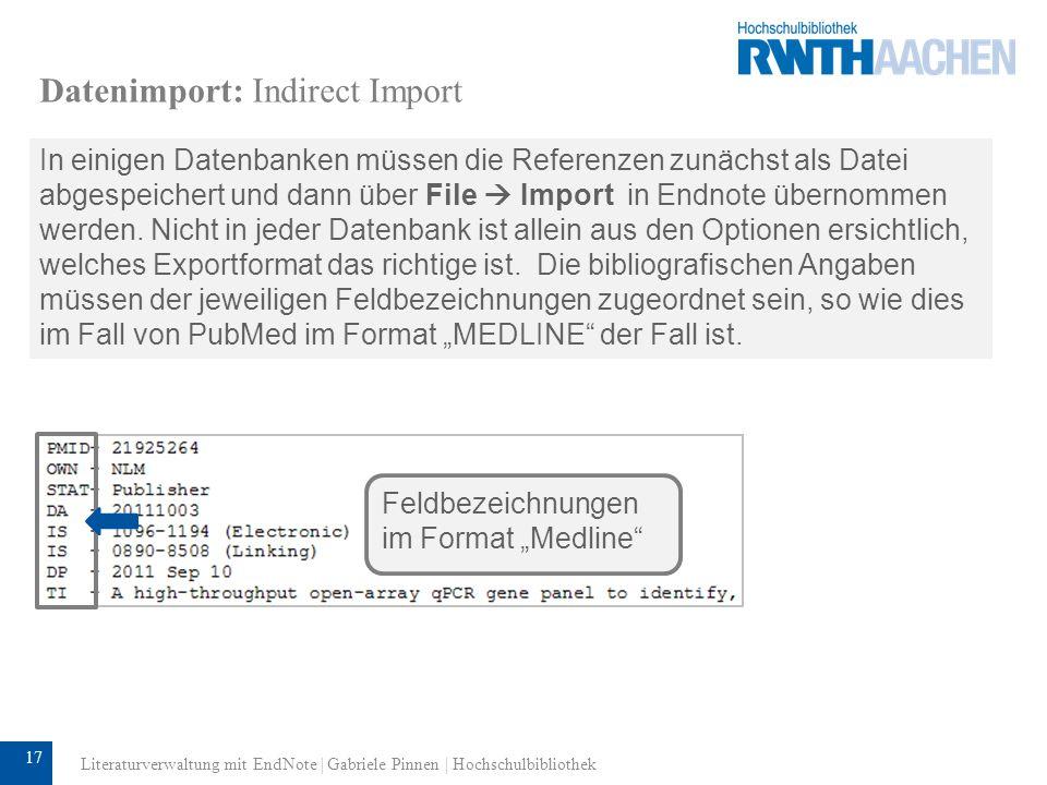 18 Datenimport: Indirect Import Der Import der abgespeicherten Datei in EndNote geschieht über File Import.