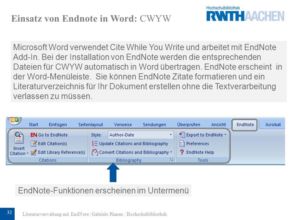 33 Einsatz von Endnote in Word: CWYW Wenn Sie in Word einen Text geschrieben haben, positionieren Sie den Cursor an der Stelle, an der ein Zitat eingefügt werden soll.