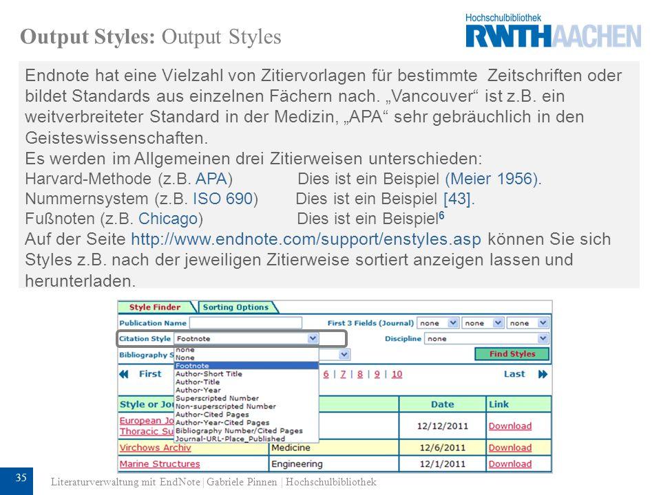 36 Output Styles: Editieren von Styles Unter Edit Output Styles können Sie einen vorhandenen Style modifizieren oder einen neuen erstellen.