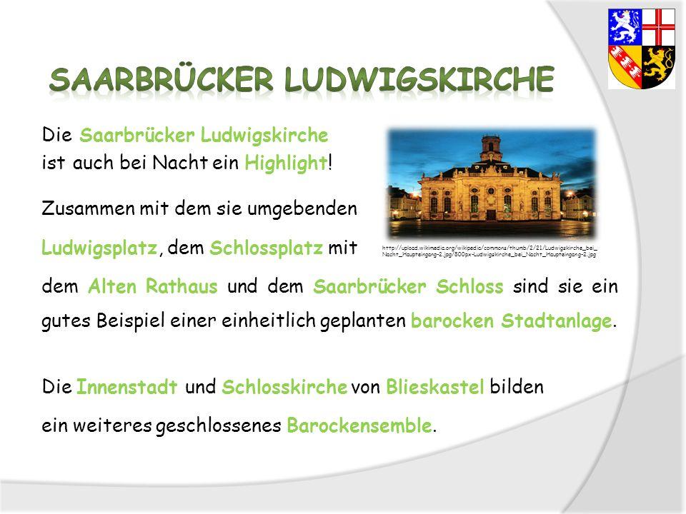 Die Saarbrücker Ludwigskirche ist auch bei Nacht ein Highlight! Zusammen mit dem sie umgebenden Ludwigsplatz, dem Schlossplatz mit dem Alten Rathaus u