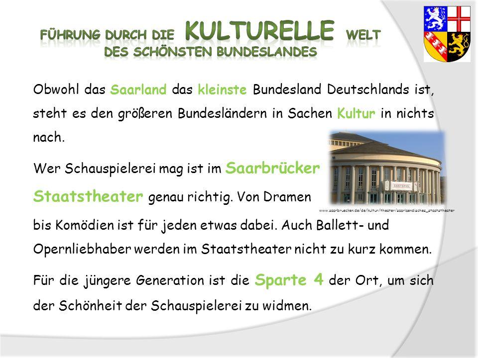 Obwohl das Saarland das kleinste Bundesland Deutschlands ist, steht es den größeren Bundesländern in Sachen Kultur in nichts nach. Wer Schauspielerei