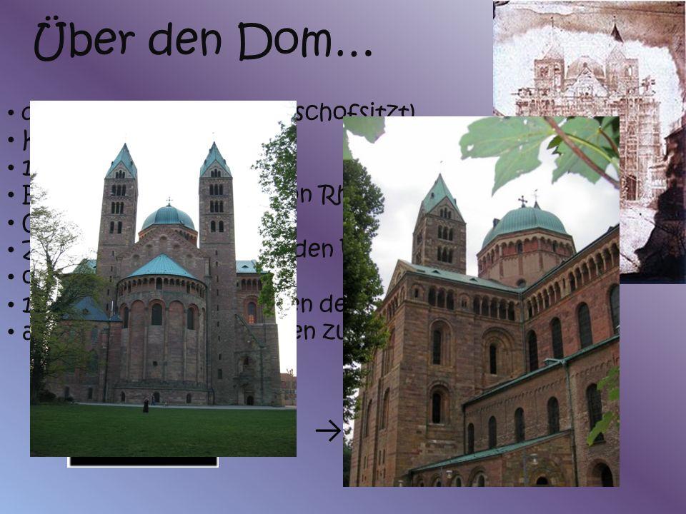 d as Symbol der Stadt (Bischofsitzt) Kaiser Konrad II 1024 1106 Erstes Kulturdenkmal von Rheinland-Pfalz Grab des Kaisers Zerstörungen in den beiden W