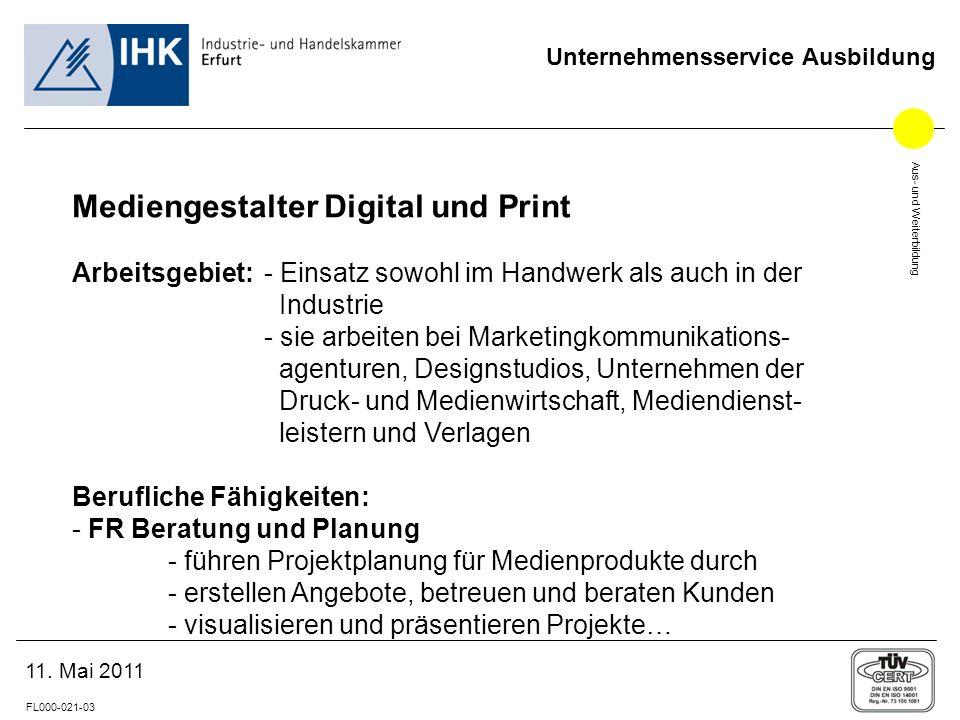 Aus- und Weiterbildung FL000-021-03 Unternehmensservice Ausbildung 11. Mai 2011 Mediengestalter Digital und Print Arbeitsgebiet:- Einsatz sowohl im Ha
