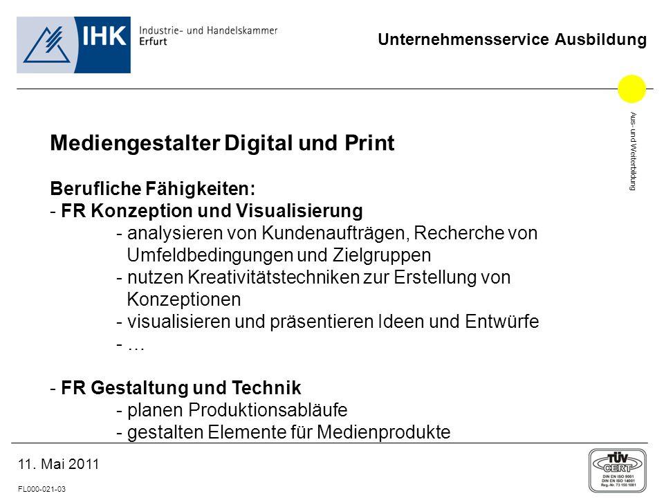 Aus- und Weiterbildung FL000-021-03 Unternehmensservice Ausbildung 11. Mai 2011 Mediengestalter Digital und Print Berufliche Fähigkeiten: - FR Konzept