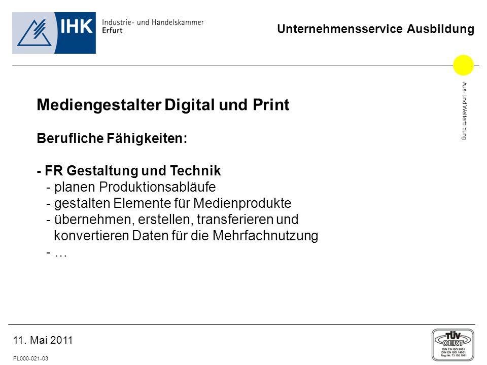 Aus- und Weiterbildung FL000-021-03 Unternehmensservice Ausbildung 11. Mai 2011 Mediengestalter Digital und Print Berufliche Fähigkeiten: - FR Gestalt