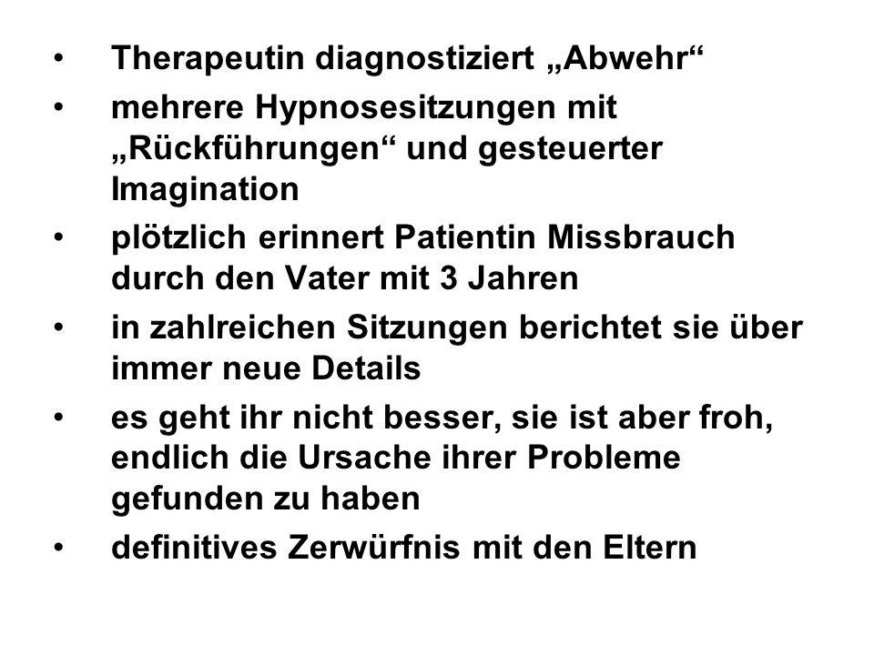 Therapeutin diagnostiziert Abwehr mehrere Hypnosesitzungen mit Rückführungen und gesteuerter Imagination plötzlich erinnert Patientin Missbrauch durch