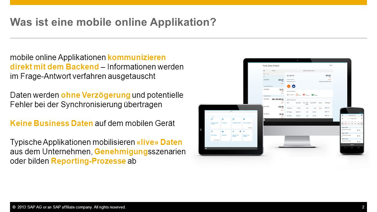 ©2013 SAP AG or an SAP affiliate company. All rights reserved.2 Was ist eine mobile online Applikation? mobile online Applikationen kommunizieren dire