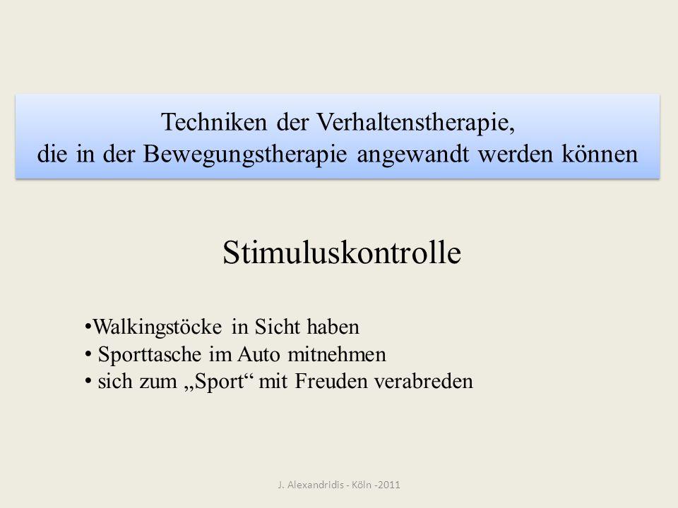 Techniken der Verhaltenstherapie, die in der Bewegungstherapie angewandt werden können J. Alexandridis - Köln -2011 Stimuluskontrolle Walkingstöcke in