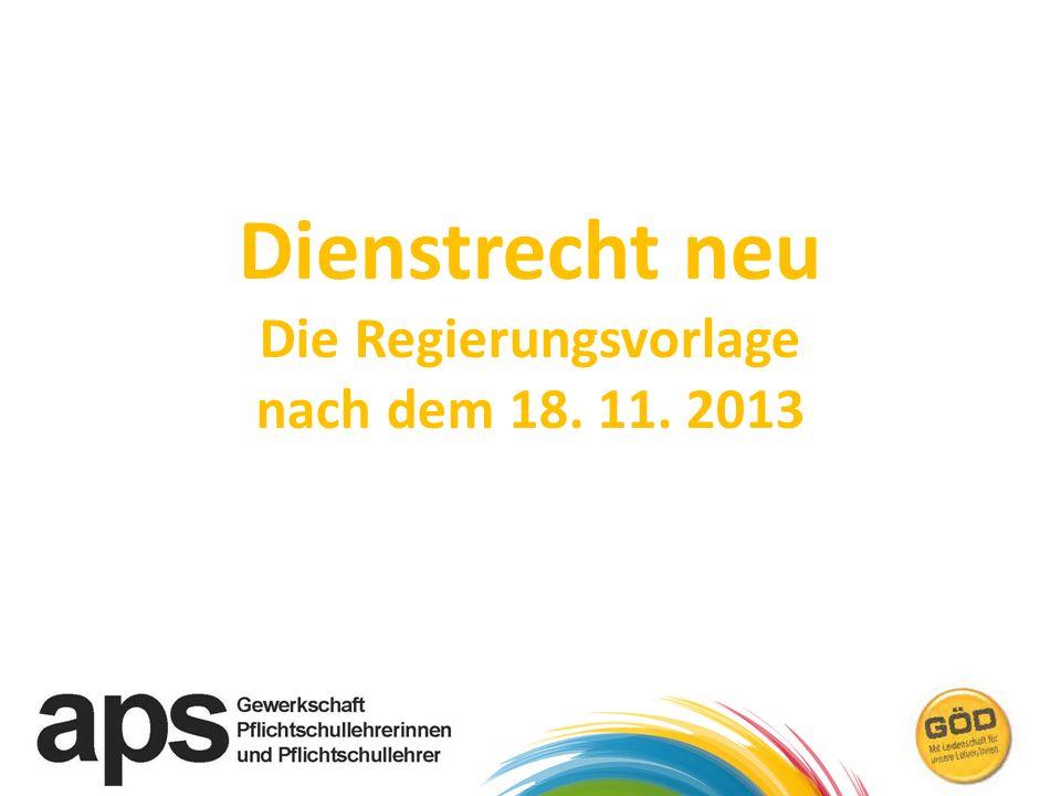 Dienstrecht neu Die Regierungsvorlage nach dem 18. 11. 2013