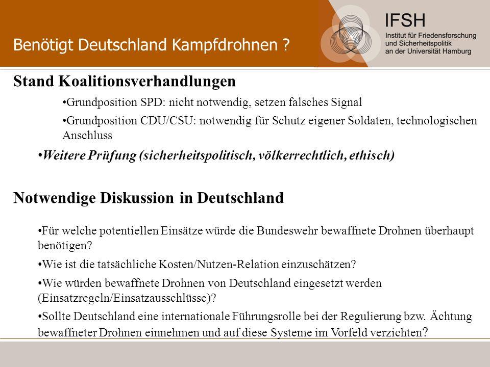 Benötigt Deutschland Kampfdrohnen ? Stand Koalitionsverhandlungen Grundposition SPD: nicht notwendig, setzen falsches Signal Grundposition CDU/CSU: no