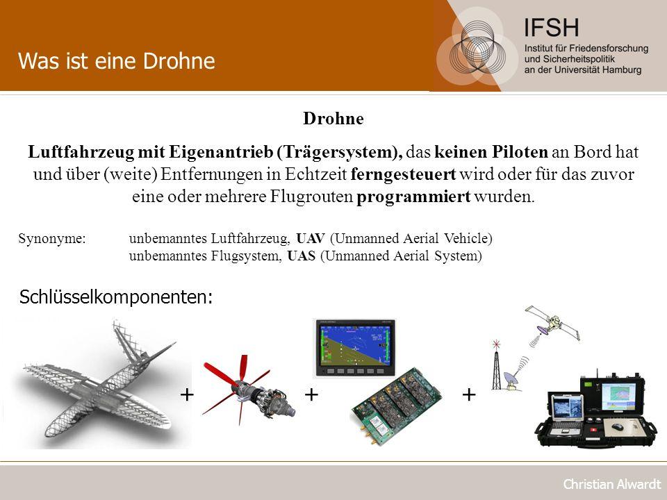 Was ist eine Drohne Christian Alwardt Drohne Luftfahrzeug mit Eigenantrieb (Trägersystem), das keinen Piloten an Bord hat und über (weite) Entfernunge