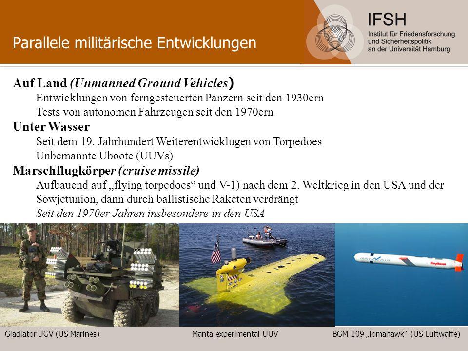 Parallele militärische Entwicklungen Auf Land (Unmanned Ground Vehicles ) Entwicklungen von ferngesteuerten Panzern seit den 1930ern Tests von autonom