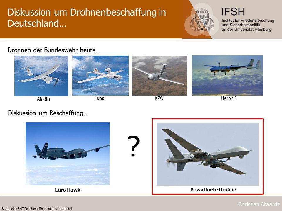 Diskussion um Drohnenbeschaffung in Deutschland… Christian Alwardt Drohnen der Bundeswehr heute… LunaKZO Bildquelle: EMT Penzberg, Rheinmetall, dpa, d