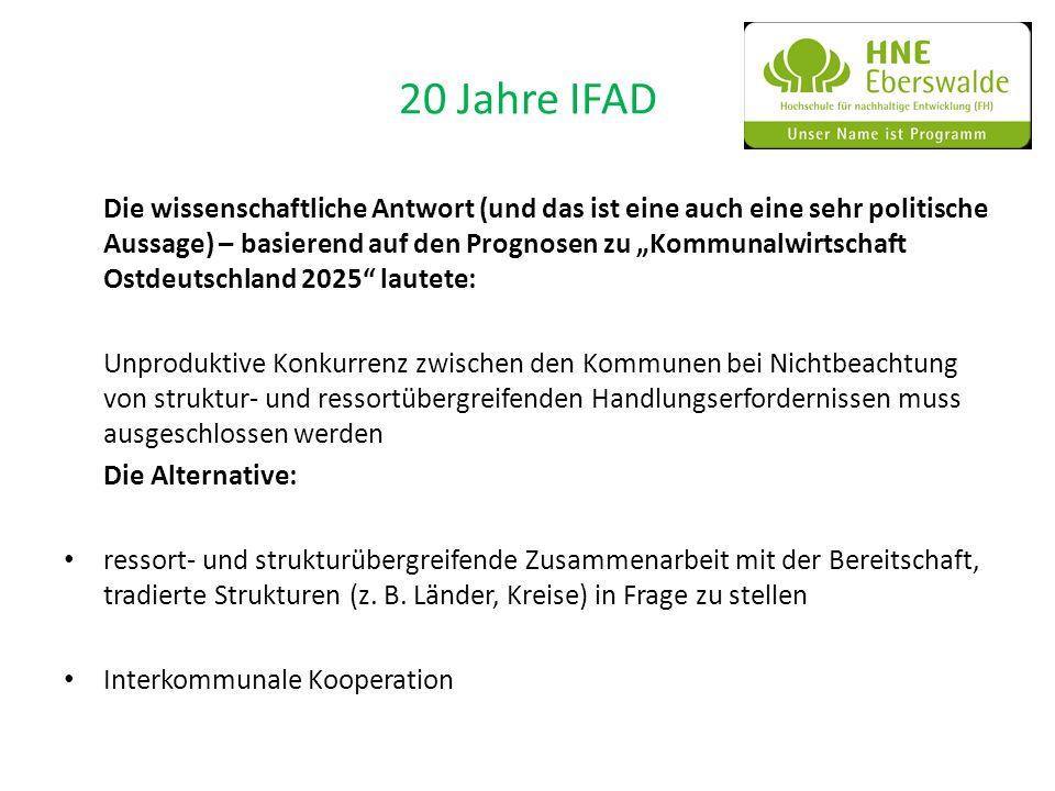 20 Jahre IFAD Die wissenschaftliche Antwort (und das ist eine auch eine sehr politische Aussage) – basierend auf den Prognosen zu Kommunalwirtschaft O