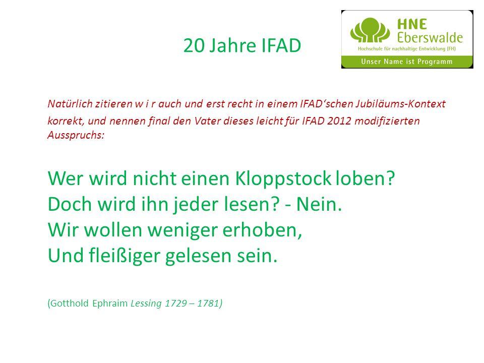 20 Jahre IFAD Natürlich zitieren w i r auch und erst recht in einem IFADschen Jubiläums-Kontext korrekt, und nennen final den Vater dieses leicht für