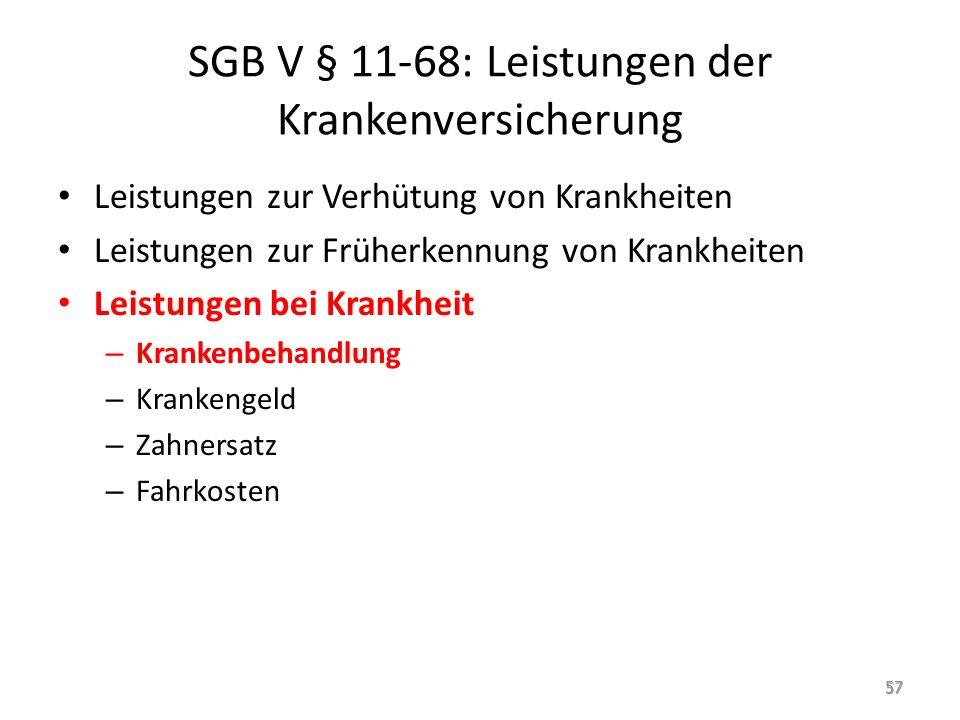SGB V § 11-68: Leistungen der Krankenversicherung Leistungen zur Verhütung von Krankheiten Leistungen zur Früherkennung von Krankheiten Leistungen bei