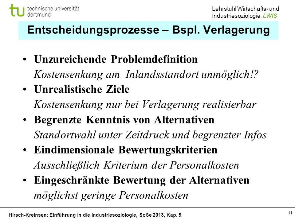 Hirsch-Kreinsen: Einführung in die Industriesoziologie, SoSe 2013, Kap. 5 Lehrstuhl Wirtschafts- und Industriesoziologie: LWIS 11 Entscheidungsprozess