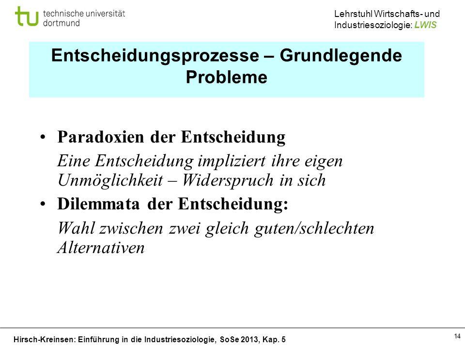 Hirsch-Kreinsen: Einführung in die Industriesoziologie, SoSe 2013, Kap. 5 Lehrstuhl Wirtschafts- und Industriesoziologie: LWIS 14 Entscheidungsprozess