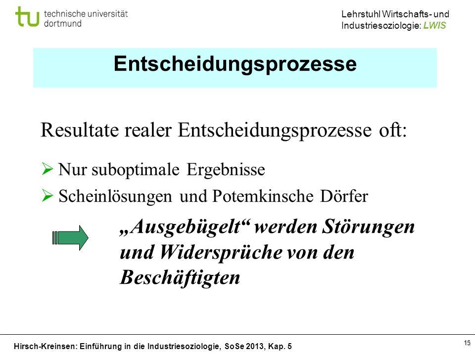 Hirsch-Kreinsen: Einführung in die Industriesoziologie, SoSe 2013, Kap. 5 Lehrstuhl Wirtschafts- und Industriesoziologie: LWIS 15 Entscheidungsprozess