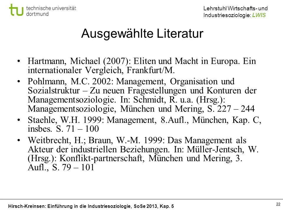 Hirsch-Kreinsen: Einführung in die Industriesoziologie, SoSe 2013, Kap. 5 Lehrstuhl Wirtschafts- und Industriesoziologie: LWIS 22 Ausgewählte Literatu