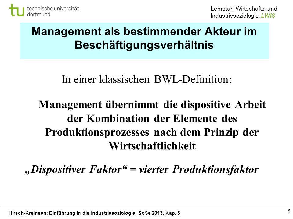 Hirsch-Kreinsen: Einführung in die Industriesoziologie, SoSe 2013, Kap. 5 Lehrstuhl Wirtschafts- und Industriesoziologie: LWIS 5 Management als bestim