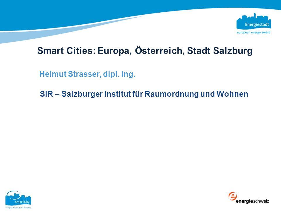 Smart Cities: Europa, Österreich, Stadt Salzburg Smart Cities: Europa, Österreich, Stadt Salzburg Europa, Österreich, Stadt Salzburg Helmut Strasser,