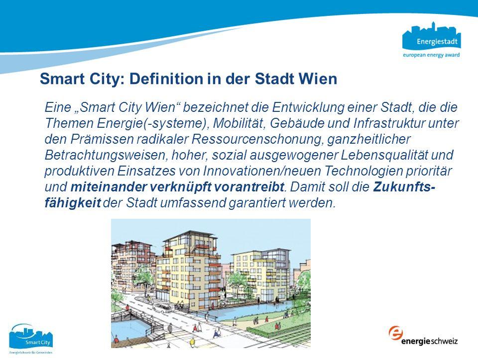 Smart City: Definition in der Stadt Wien Eine Smart City Wien bezeichnet die Entwicklung einer Stadt, die die Themen Energie(-systeme), Mobilität, Geb