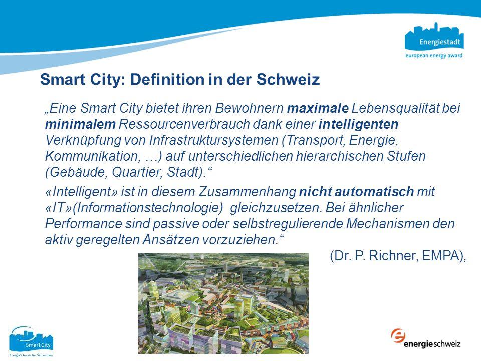 Smart City: Definition in der Schweiz Eine Smart City bietet ihren Bewohnern maximale Lebensqualität bei minimalem Ressourcenverbrauch dank einer inte
