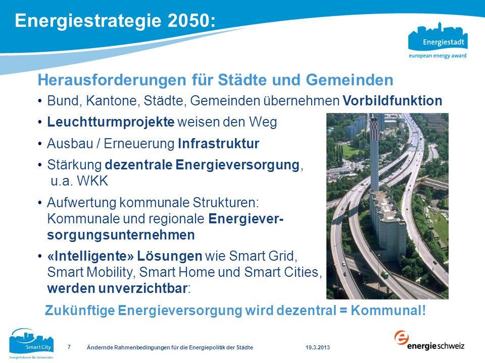 Herausforderungen für Städte und Gemeinden Bund, Kantone, Städte, Gemeinden übernehmen Vorbildfunktion Leuchtturmprojekte weisen den Weg Ausbau / Erne