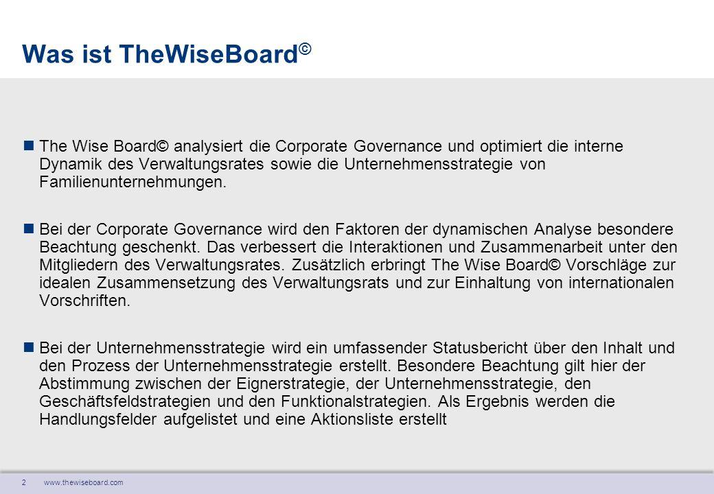 2 Was ist TheWiseBoard © The Wise Board© analysiert die Corporate Governance und optimiert die interne Dynamik des Verwaltungsrates sowie die Unterneh